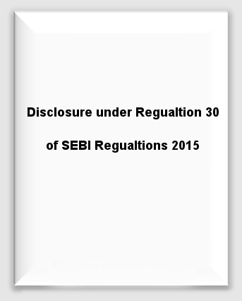 Disclosure Regulation 30 SEBI Regualtions 2015