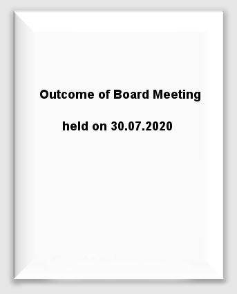 Outcome of Board Meeting held on 30.07.2020