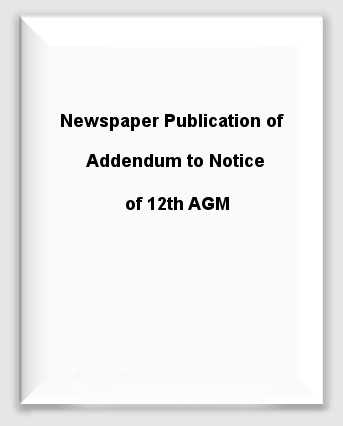 Newspaper Publication of Addendum to Notice of 12th AGM