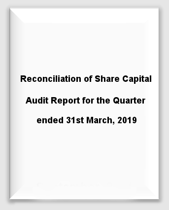 Reconciliation of Share Capital Quaterly - 31st March 2019
