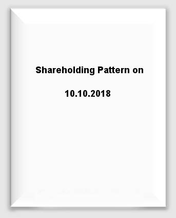 Shareholding Pattern on 10.10.2018
